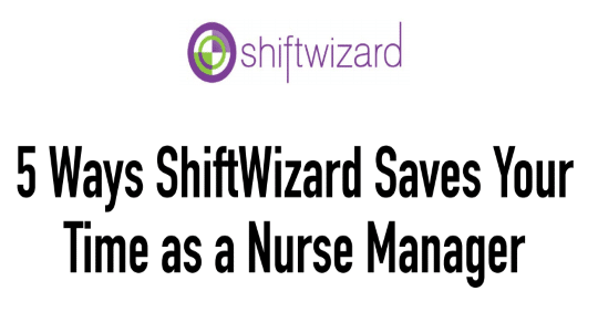 5 Ways ShiftWizard Saves You Time as a Nurse Manager